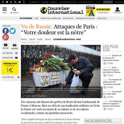 """Vu de Russie . Attaques de Paris : """"Votre douleur est la nôtre"""""""