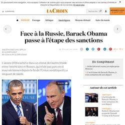 Face à la Russie, Barack Obama passe à l'étape des sanctions - La Croix