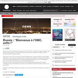 "Russie: ""Bienvenue à l'OMC, enfin!"""