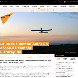 La Russie met au point un drone de combat ultrarapide