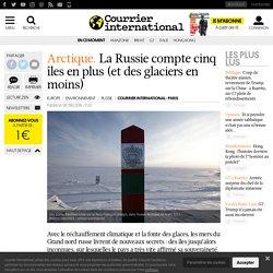 La Russie compte cinq îles en plus (et des glaciers en moins)