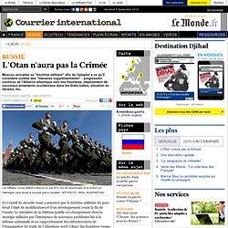 L'Otan n'aura pas la Crimée