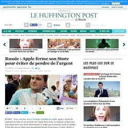 Russie : Apple ferme son Store pour éviter de perdre de l'argent