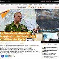 La Russie explique la frappe sur une base de la coalition de Syrie