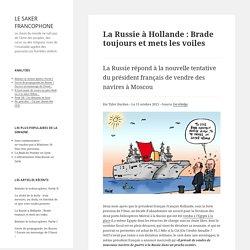 La Russie à Hollande : Brade toujours et mets les voiles