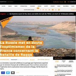 La Russie met en doute l'«optimisme» de la France concernant la bataille de Raqqa