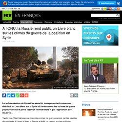 A l'ONU, la Russie rend public un Livre blanc sur les crimes de guerre de la coalition en Syrie