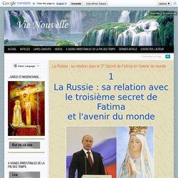 La Russie : sa relation avec le 3 Secret de Fatima et l'avenir du monde - Vie-Nouvelle