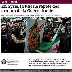 En Syrie, la Russie répète des erreurs de la Guerre froide