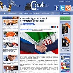 La Russie signe un accord commercial avec l'Iran
