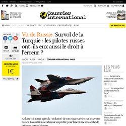 Vu de Russie. Survol de la Turquie: les pilotes russes ont-ils eux aussi le droit à l'erreur?