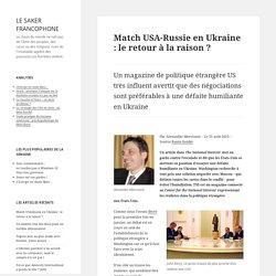 Match USA-Russie en Ukraine : le retour à la raison