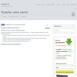 Russifier votre clavier