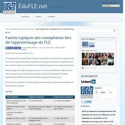 Fautes typiques des russophones lors de l'apprentissage du FLE