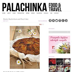 Rustic Buckwheat and Pear Cake | Palachinka