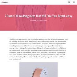 7 Rustic Fall Wedding Ideas That Will Take Your Breath Away