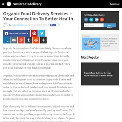 rusticrootsdelivery - Organic Food Delivery Services – Your Connection To Better Health