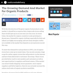 The Growing Demand And Market For Organic Products