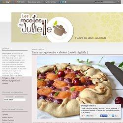 Tarte rustique cerise ~ abricot { 100% végétale }
