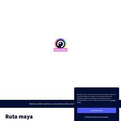 Ruta maya by SeñoraCecon on Genially