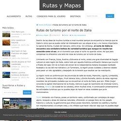 Rutas de turismo por el norte de Italia