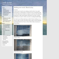 Ruth Ander » Making new work- March 2014