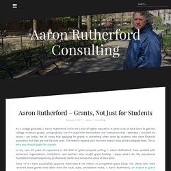 Aaron Rutherford – Grants, Not Just for Students