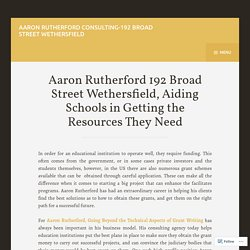 Aaron Rutherford 192 Broad Street Wethersfield, Aiding Schools in Getting the Resources They Need