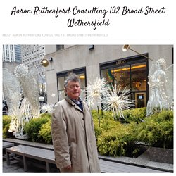 Aaron Rutherford Consulting 192 Broad Street Wethersfield
