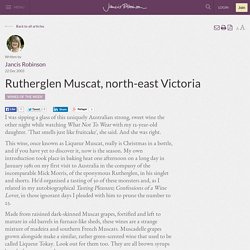 Rutherglen Muscat, north-east Victoria