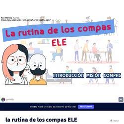 la rutina de los compas ELE by mmflorezg on Genially