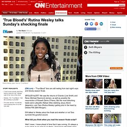 'True Blood's' Rutina Wesley talks Sunday's shocking finale