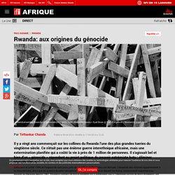 Rwanda: aux origines du génocide - Afrique - RFI