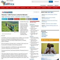Rwanda: 7,000 Farmers Linked to Markets