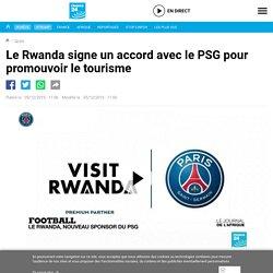 Le Rwanda signe un accord avec le PSG pour promouvoir le tourisme