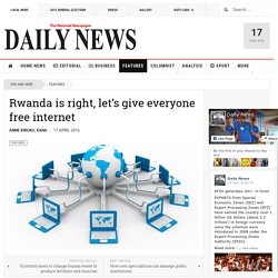 Rwanda is right, let's give everyone free internet