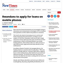 Rwandans to apply for loans on mobile phones