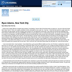 ryan_adams: An essay by Ryan Adams I will always love, and wanted to share...