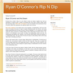 Ryan O'Connor's Rip N Dip: Ryan O'Connor and His Dream