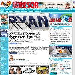 Ryanair stoppar 13 flygrutter - i protest - Resor - Resor Resetips Reseguider Tips om din nästa resa | Expressen Res
