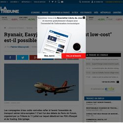 "Ryanair, Easyjet, Transavia.., le ""tout low-cost"" est-il possible en Europe ?"