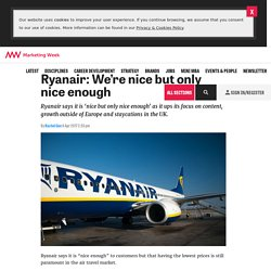 Ryanair: We're nice but only nice enough