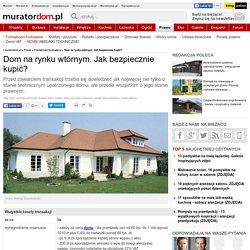 Dom na rynku wtórnym. Jak bezpiecznie kupić? - Prawo - Muratordom.pl