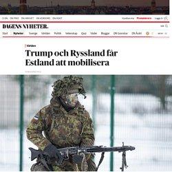 Trump och Ryssland får Estland att mobilisera