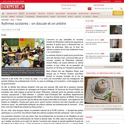 Rythmes scolaires : on discute et on arbitre - France