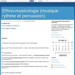LES SYSTÈMES RYTHMIQUES - Ethno-musicologie (musique rythme et percussion)