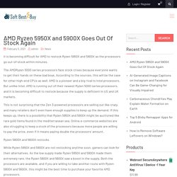 AMD Ryzen 5950X and 5900X Goes Out Of Stock Again - SoftBest2Buy