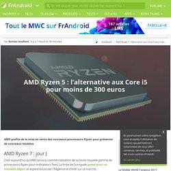 AMD Ryzen 5 : l'alternative aux Core i5 pour moins de 300 euros