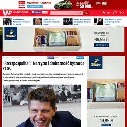 """""""Rzeczpospolita"""": Narcyzm i śmieszność Ryszarda Petru"""