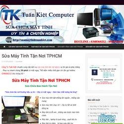 Sửa Máy Tính Tận Nơi TPHCM - Sửa Máy In Tuấn Kiệt